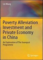 Poverty Alleviation Investment And Private Economy In China: An Exploration Of The Guangcai Programme