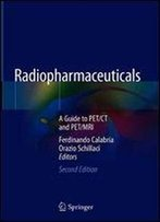 Radiopharmaceuticals: A Guide To Pet/Ct And Pet/Mri