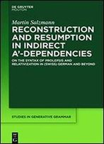 Reconstruction And Resumption In Indirect A'-Dependencies: Studies On Resumption And Relativization In (Swiss) German And Beyond (Studies In Generative Grammar)