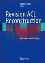 Revision Acl Reconstruction: Indications And Technique