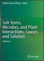 Salt Stress, Microbes, And Plant Interactions: Causes And Solution