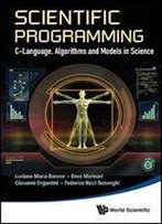 Scientific Programming: C-Language, Algorithms And Models In Science