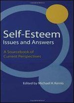 Self-Esteem Issues And Answers: A Sourcebook Of Current Perspectives