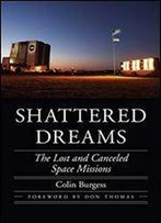Shattered Dreams: The Lost And Canceled Space Missions
