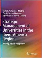 Strategic Management Of Universities In The Ibero-America Region: A Comparative Perspective