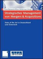 Strategisches Management Von Mergers & Acquisitions: State Of The Art In Deutschland Und Sterreich