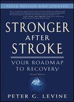 'Stronger After Stroke, Second Edition': Your Roadmap To Recovery