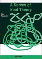 Survey On Knot Theory
