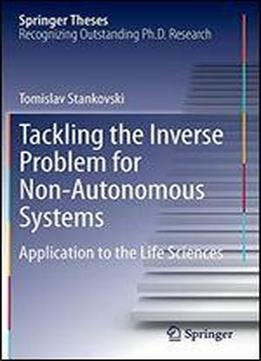 Tackling The Inverse Problem For Non-autonomous Systems: Application To The Life Sciences