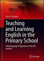 Teaching And Learning English In The Primary School: Interlanguage Pragmatics In The Efl Context