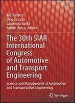 The 30th Siar International Congress Of Automotive And Transport Engineering: Science And Management Of Automotive And Transportation Engineering