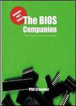 The Bios Companion: The Book That Doesn't Come With Your Motherboard