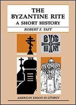 The Byzantine Rite: A Short History