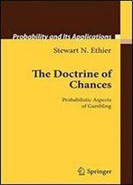 The Doctrine Of Chances: Probabilistic Aspects Of Gambling (Probability And Its Applications)