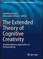 The Extended Theory Of Cognitive Creativity: Interdisciplinary Approaches To Performativity