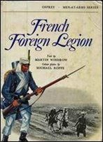 The French Foreign Legion (Men-At-Arms 17)