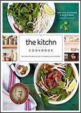 The Kitchn Cookbook: Recipes And Kitchens From Apartment Therapy