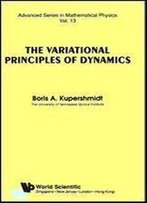 The Variational Principles Of Dynamics (Advanced Series In Mathematical Physics, Vol. 13)