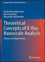 Theoretical Concepts Of X-Ray Nanoscale Analysis: Theory And Applications (Springer Series In Materials Science)