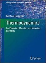 Thermodynamics: For Physicists, Chemists And Materials Scientists (Undergraduate Lecture Notes In Physics)