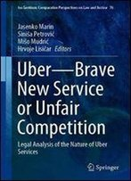 Uberbrave New Service Or Unfair Competition: Legal Analysis Of The Nature Of Uber Services