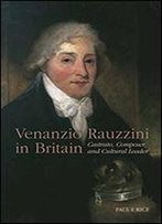 Venanzio Rauzzini In Britain: Castrato, Composer, And Cultural Leader