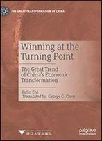 Winning At The Turning Point: The Great Trend Of Chinas Economic Transformation
