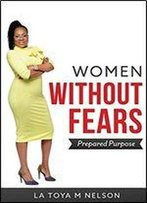 Women Without Fears: Prepared Purpose