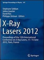 X-Ray Lasers 2012: Proceedings Of The 13th International Conference On X-Ray Lasers, 1115 June 2012, Paris, France