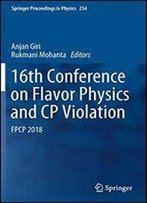 16th Conference On Flavor Physics And Cp Violation: Fpcp 2018