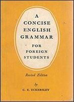 A Concise English Grammar For Foreign Students (Revised Edition)