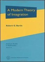 A Modern Theory Of Integration