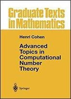 Advanced Topics In Computational Number Theory (Graduate Texts In Mathematics Book 193)