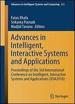 Advances In Intelligent, Interactive Systems And Applications: Proceedings Of The 3rd International Conference On Intelligent, Interactive Systems And Applications (Iisa2018)