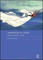 Animation In China: History, Aesthetics, Media
