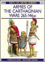 Armies Of The Carthaginian Wars 265-146 Bc (Men At Arms Series 121)