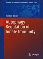 Autophagy Regulation Of Innate Immunity (Advances In Experimental Medicine And Biology)