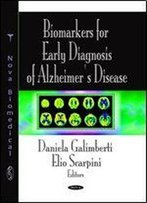 Biomarkers For Early Diagnosis Of Alzheimer's Disease