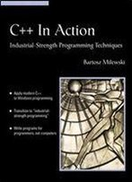 C++ In Action: Industrial-Strength Programming Techniques