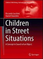 Children In Street Situations: A Concept In Search Of An Object