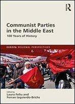 Communist Parties In The Middle East: 100 Years Of History