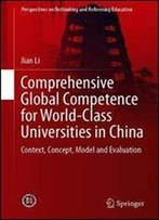 Comprehensive Global Competence For World-Class Universities In China: Context, Concept, Model And Evaluation (Perspectives On Rethinking And Reforming Education)