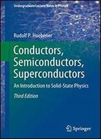 Conductors, Semiconductors, Superconductors: An Introduction To Solid State Physics