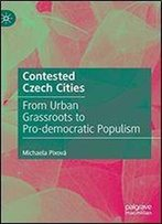 Contested Czech Cities: From Urban Grassroots To Pro-Democratic Populism