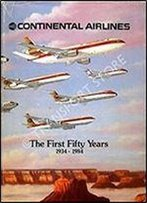 Continental Airlines: The First Fifty Years 1934-1984