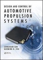 Design And Control Of Automotive Propulsion Systems (Mechanical And Aerospace Engineering)