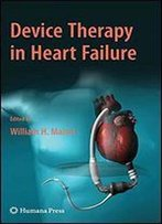 Device Therapy In Heart Failure (Contemporary Cardiology)
