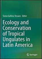 Ecology And Conservation Of Tropical Ungulates