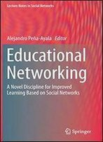 Educational Networking: A Novel Discipline For Improved Learning Based On Social Networks