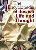 Encyclopedia Of Jewish Life And Thought